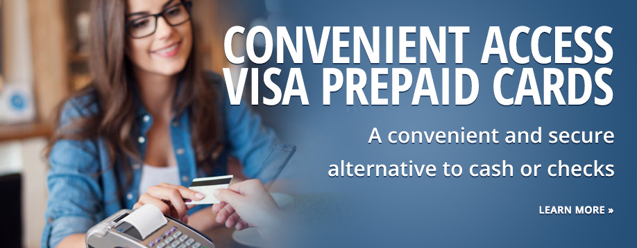 Convenient access Visa prepaid cards are a convenient and secure alternative to cash or checks.